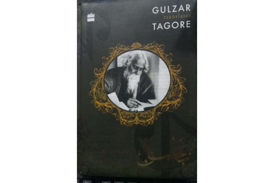 GULZAR translates TAGORE